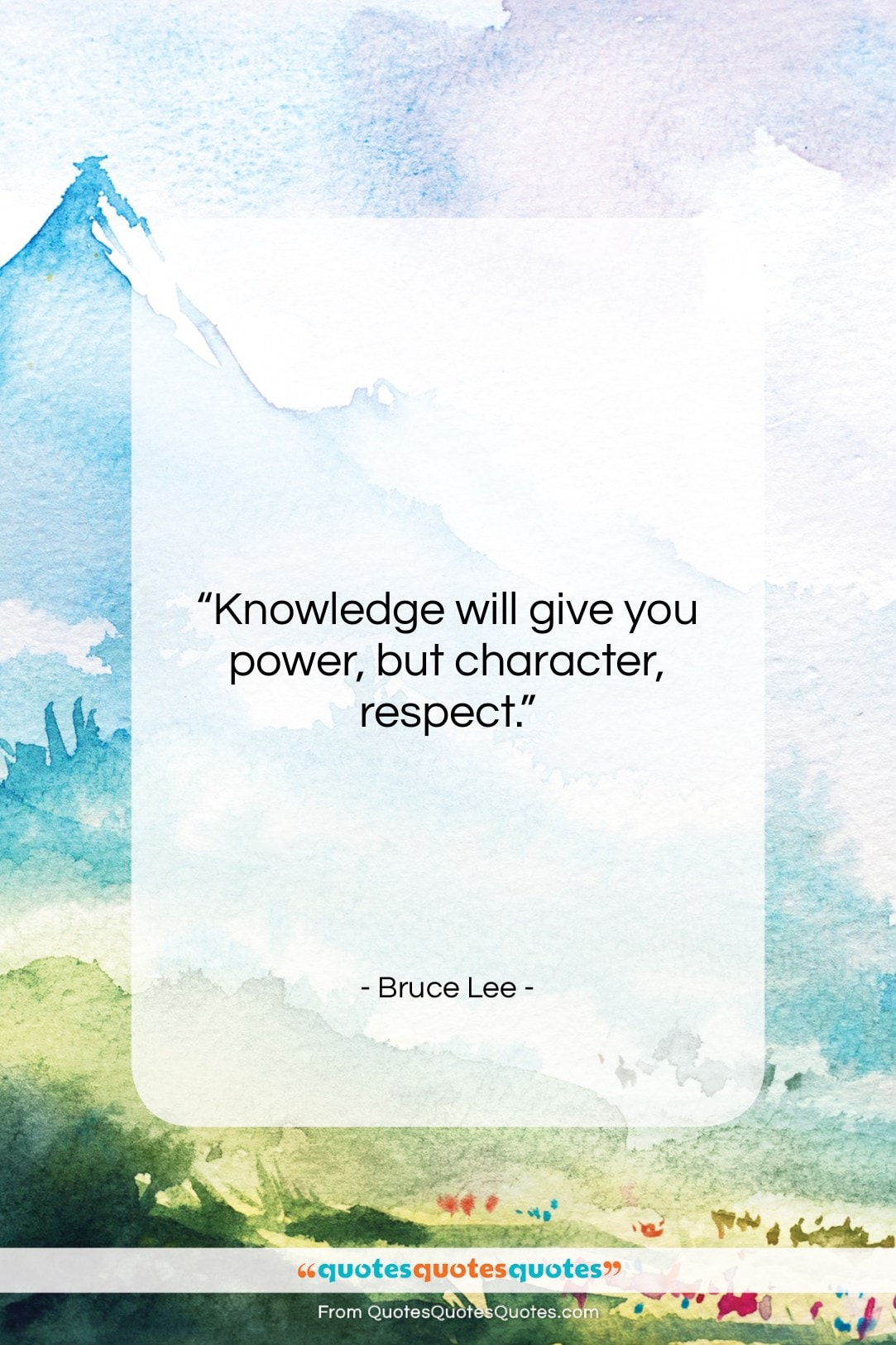 """Bruce Lee quote: """"Knowledge will give you power, but character,…""""- at QuotesQuotesQuotes.com"""