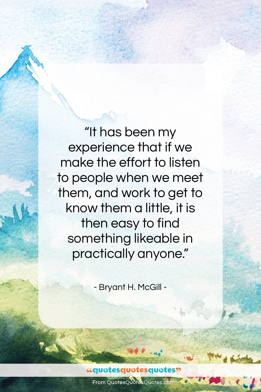 """Bryant H. McGill quote: """"It has been my experience that if…""""- at QuotesQuotesQuotes.com"""