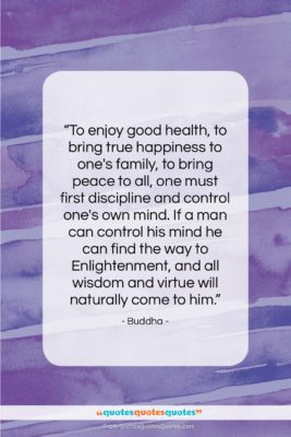"Buddha quote: ""To enjoy good health, to bring true…""- at QuotesQuotesQuotes.com"
