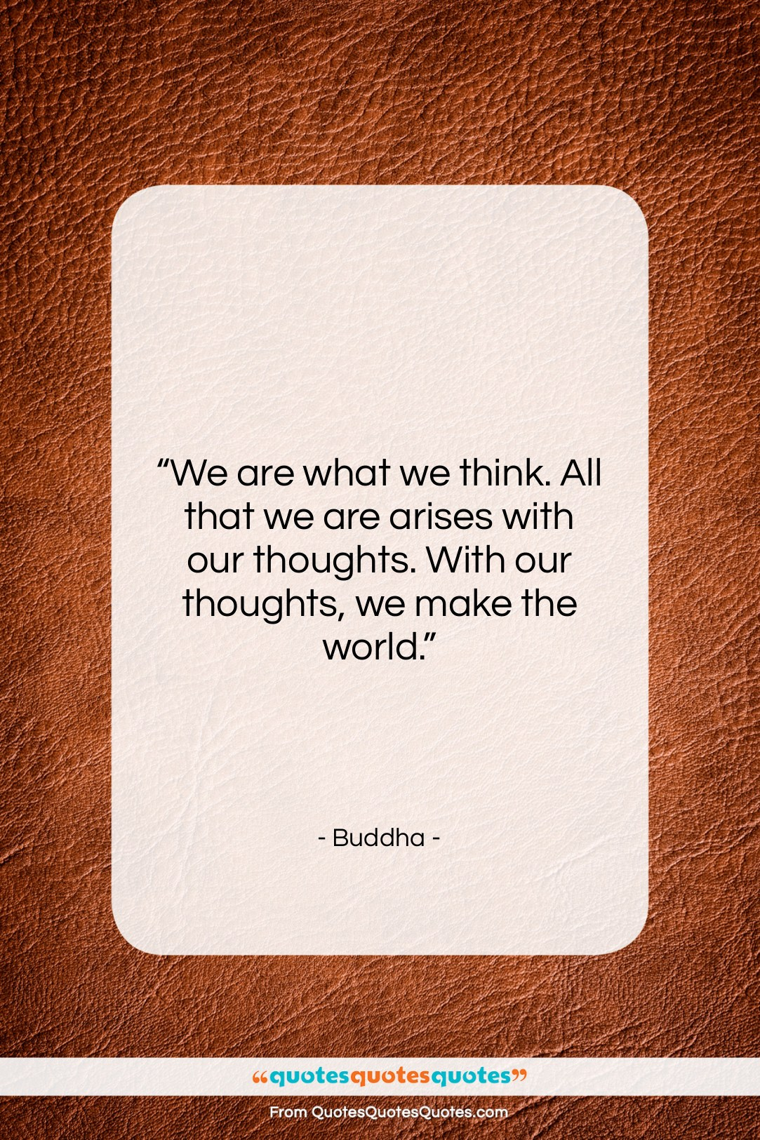 """Buddha quote: """"We are what we think. All that…""""- at QuotesQuotesQuotes.com"""