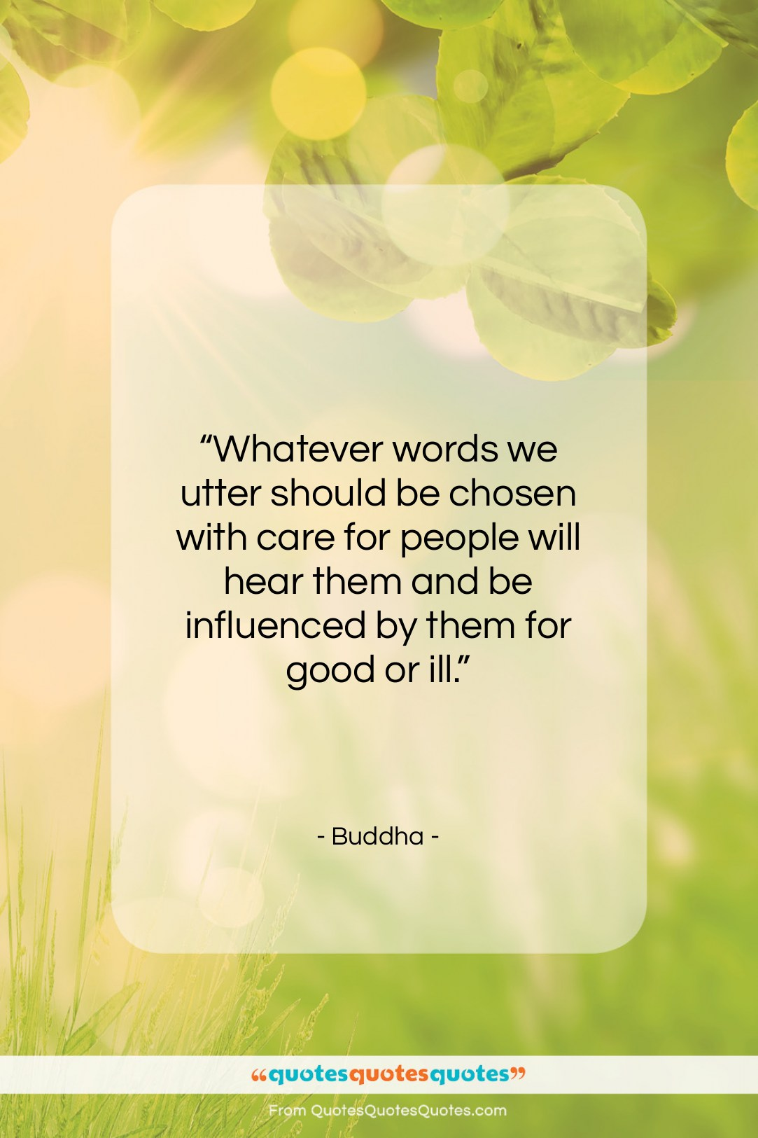"""Buddha quote: """"Whatever words we utter should be chosen…""""- at QuotesQuotesQuotes.com"""