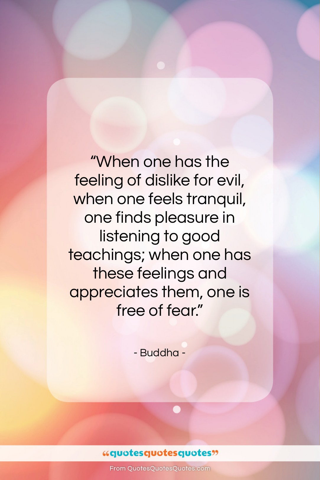 """Buddha quote: """"When one has the feeling of dislike…""""- at QuotesQuotesQuotes.com"""