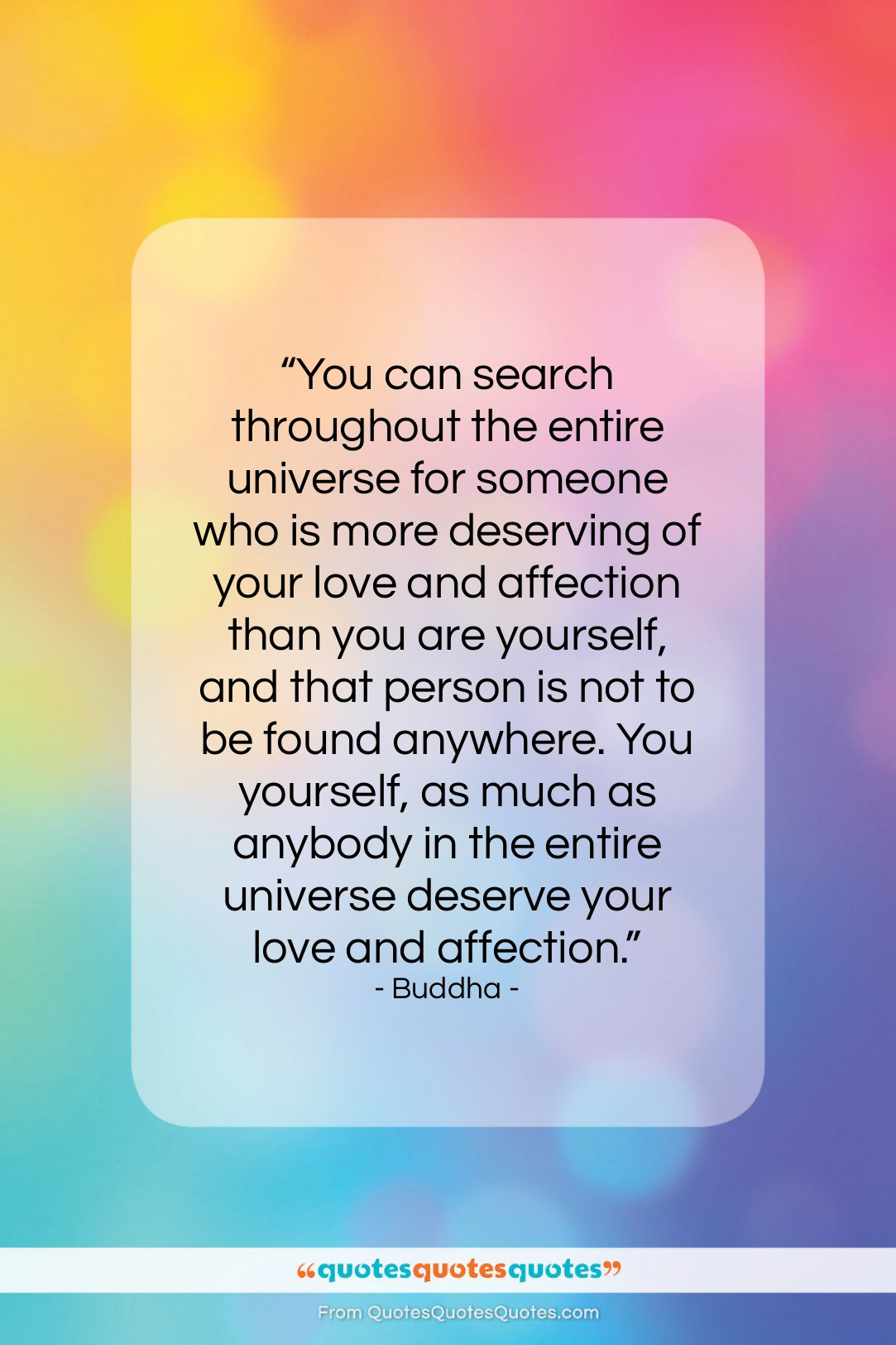 """Buddha quote: """"You can search throughout the entire universe…""""- at QuotesQuotesQuotes.com"""