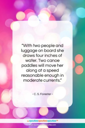 """C. S. Forester quote: """"With two people and luggage on board…""""- at QuotesQuotesQuotes.com"""
