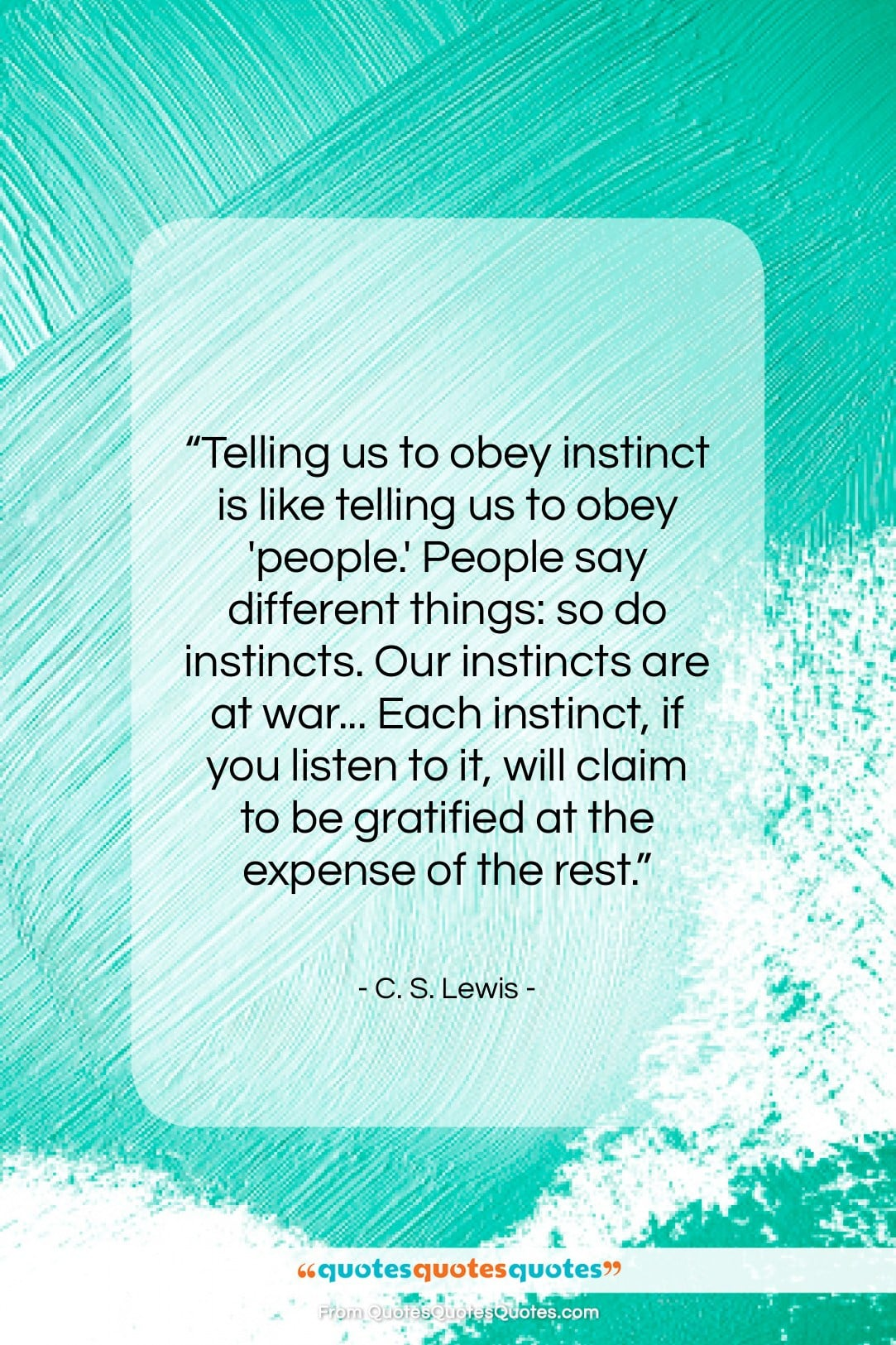 """C. S. Lewis quote: """"Telling us to obey instinct is like…""""- at QuotesQuotesQuotes.com"""