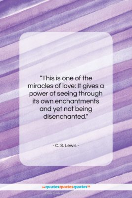 """C. S. Lewis quote: """"This is one of the miracles of…""""- at QuotesQuotesQuotes.com"""