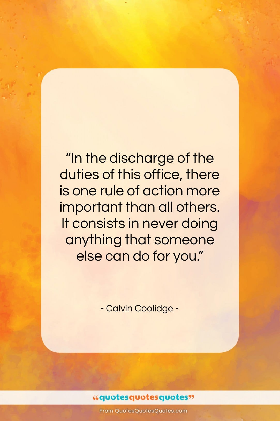 "Calvin Coolidge quote: ""In the discharge of the duties of…""- at QuotesQuotesQuotes.com"