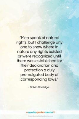"Calvin Coolidge quote: ""Men speak of natural rights, but I…""- at QuotesQuotesQuotes.com"