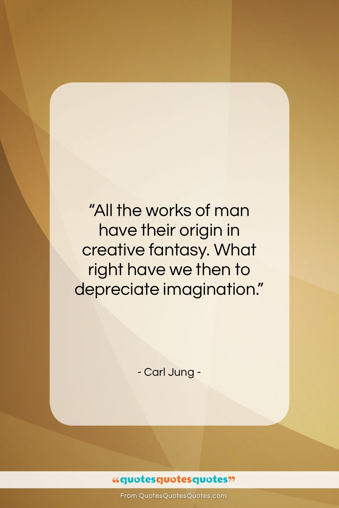 """Carl Jung quote: """"All the works of man have their…""""- at QuotesQuotesQuotes.com"""