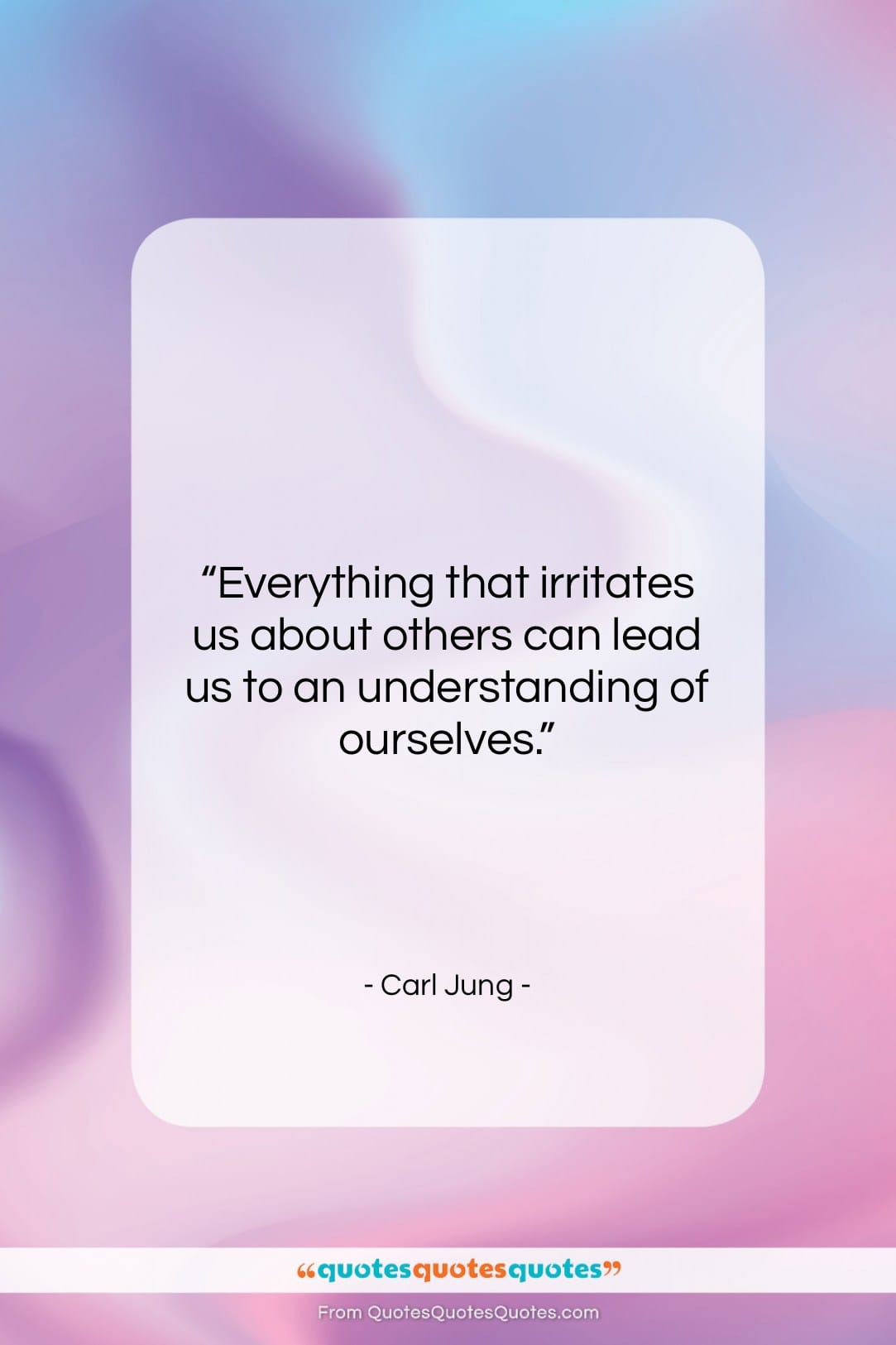 """Carl Jung quote: """"Everything that irritates us about others can…""""- at QuotesQuotesQuotes.com"""