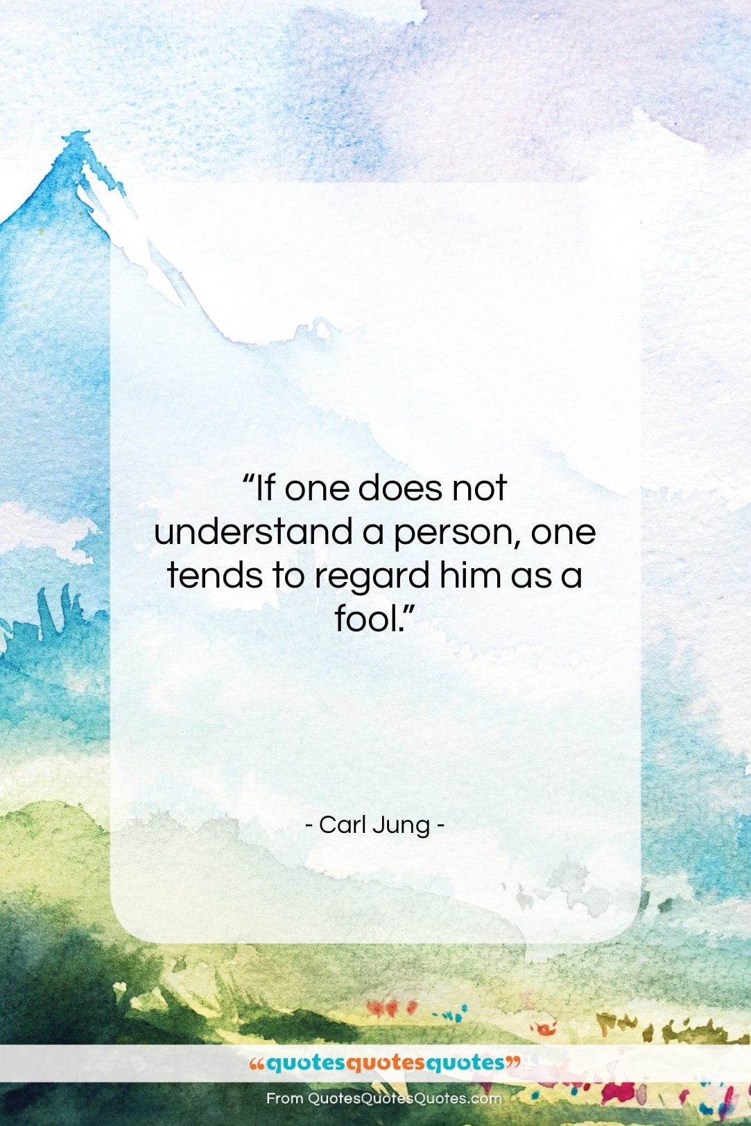 """Carl Jung quote: """"If one does not understand a person,…""""- at QuotesQuotesQuotes.com"""