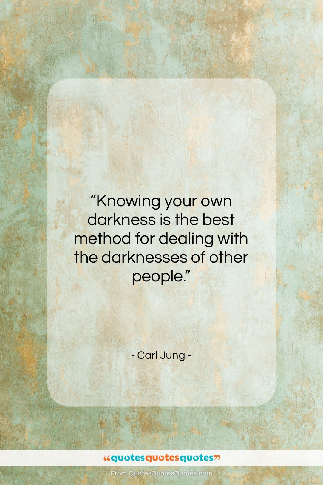 """Carl Jung quote: """"Knowing your own darkness is the best…""""- at QuotesQuotesQuotes.com"""