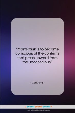 """Carl Jung quote: """"Man's task is to become conscious of…""""- at QuotesQuotesQuotes.com"""
