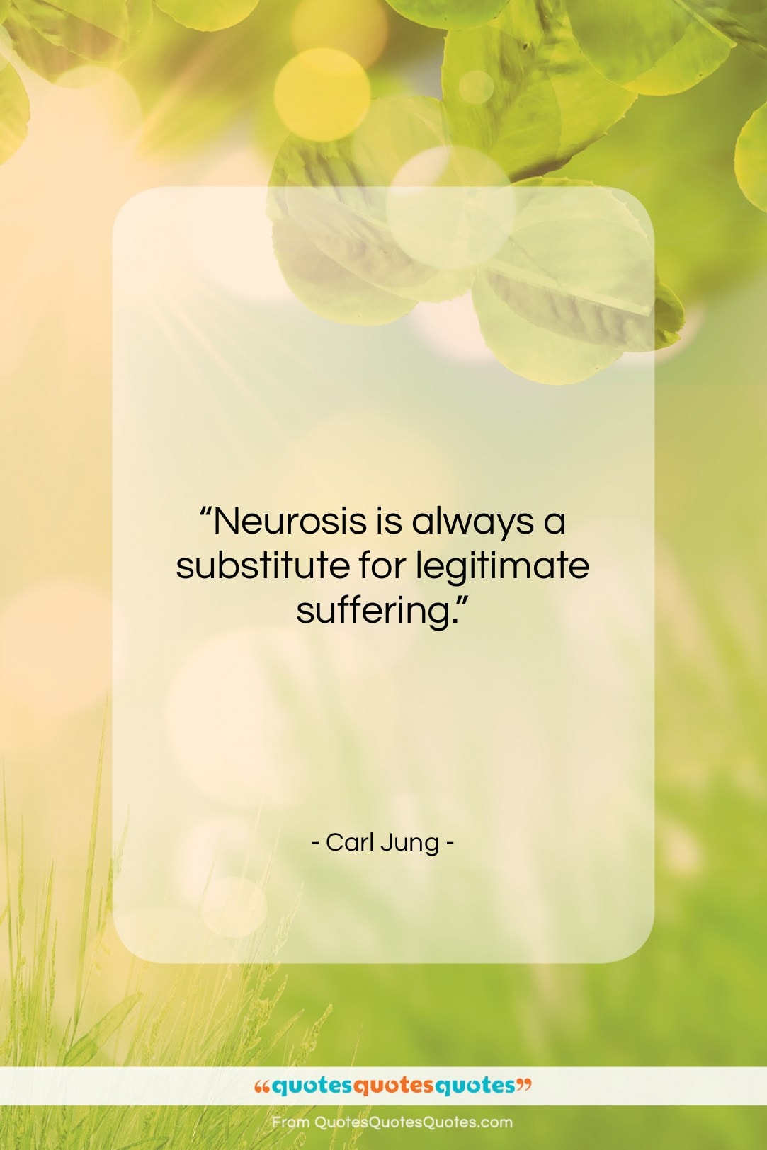 """Carl Jung quote: """"Neurosis is always a substitute for legitimate…""""- at QuotesQuotesQuotes.com"""