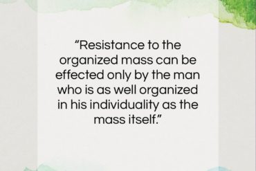 """Carl Jung quote: """"Resistance to the organized mass can be…""""- at QuotesQuotesQuotes.com"""
