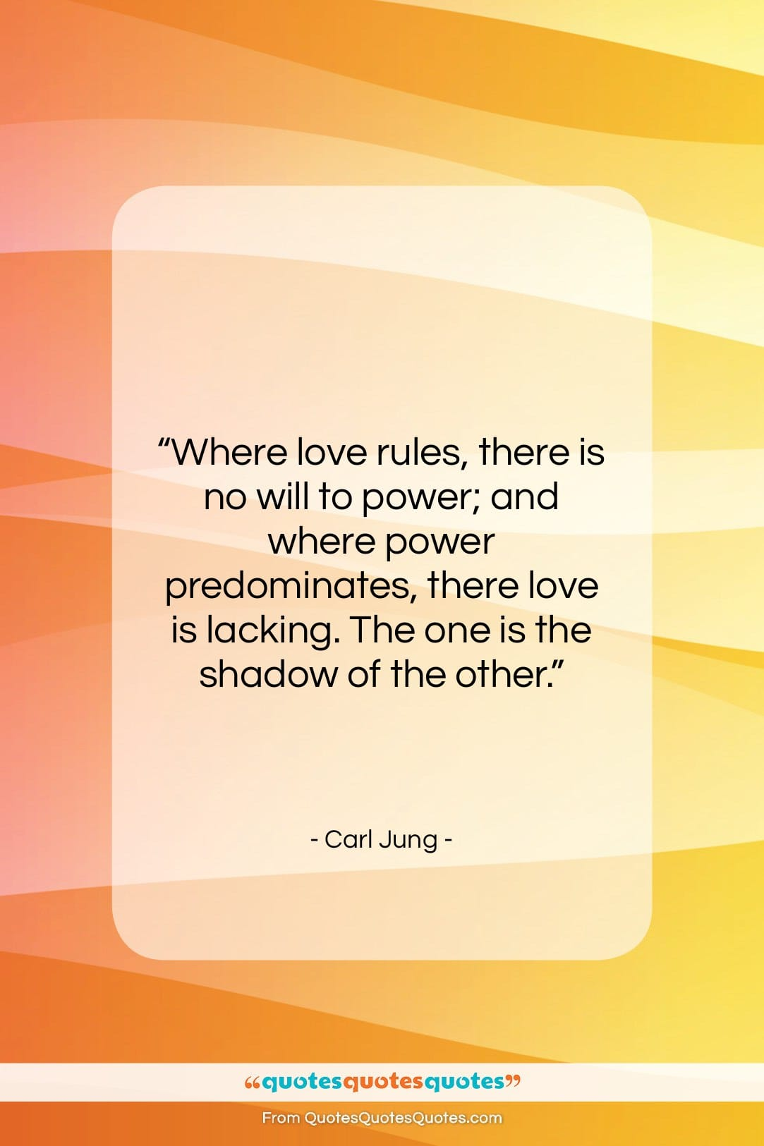 """Carl Jung quote: """"Where love rules, there is no will…""""- at QuotesQuotesQuotes.com"""