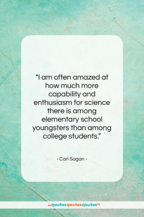 """Carl Sagan quote: """"I am often amazed at how much…""""- at QuotesQuotesQuotes.com"""