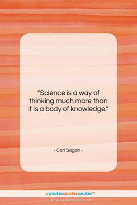 """Carl Sagan quote: """"Science is a way of thinking much…""""- at QuotesQuotesQuotes.com"""