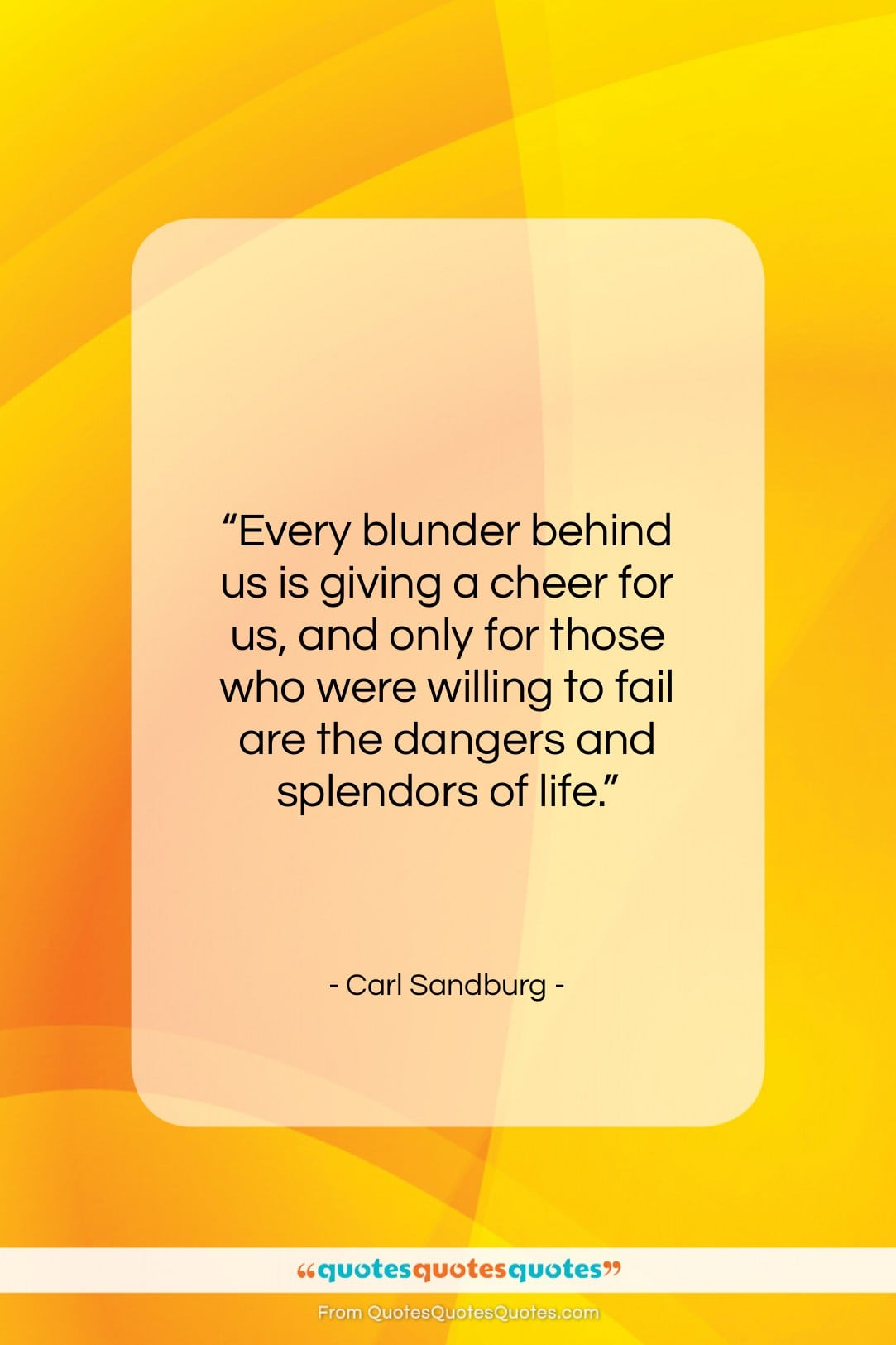 """Carl Sandburg quote: """"Every blunder behind us is giving a…""""- at QuotesQuotesQuotes.com"""