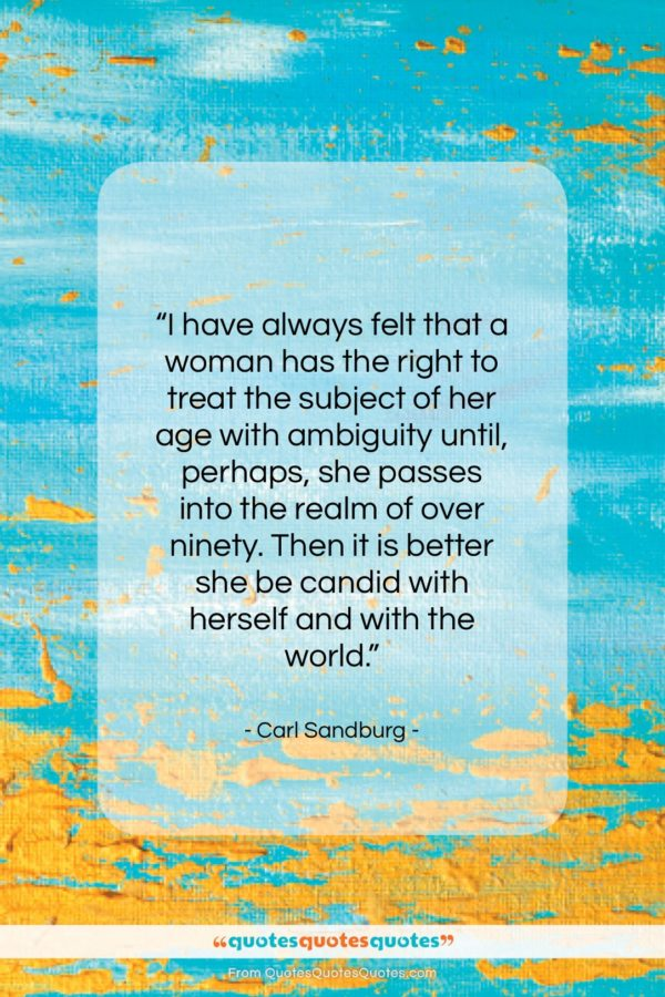 """Carl Sandburg quote: """"I have always felt that a woman…""""- at QuotesQuotesQuotes.com"""