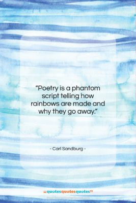 """Carl Sandburg quote: """"Poetry is a phantom script telling how…""""- at QuotesQuotesQuotes.com"""