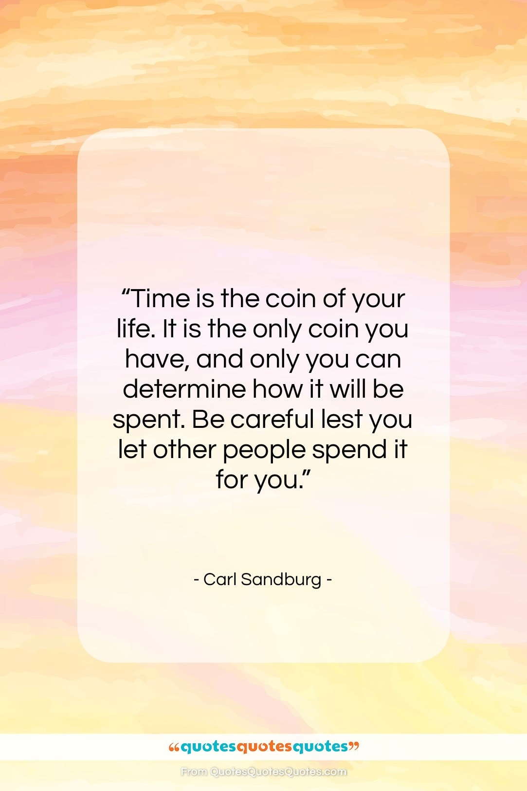 """Carl Sandburg quote: """"Time is the coin of your life….""""- at QuotesQuotesQuotes.com"""