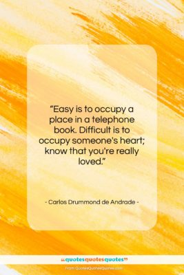 """Carlos Drummond de Andrade quote: """"Easy is to occupy a place in…""""- at QuotesQuotesQuotes.com"""
