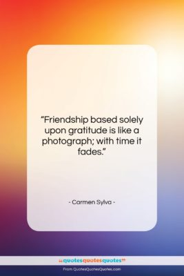 "Carmen Sylva quote: ""Friendship based solely upon gratitude is like…""- at QuotesQuotesQuotes.com"