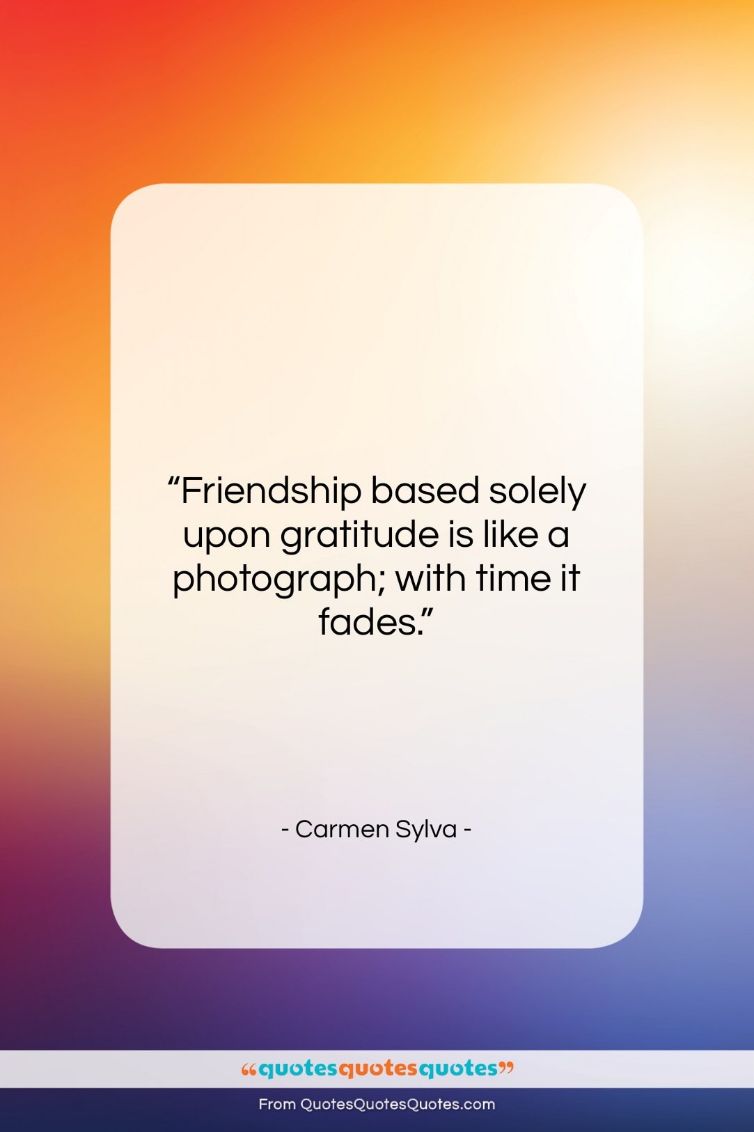 """Carmen Sylva quote: """"Friendship based solely upon gratitude is like…""""- at QuotesQuotesQuotes.com"""