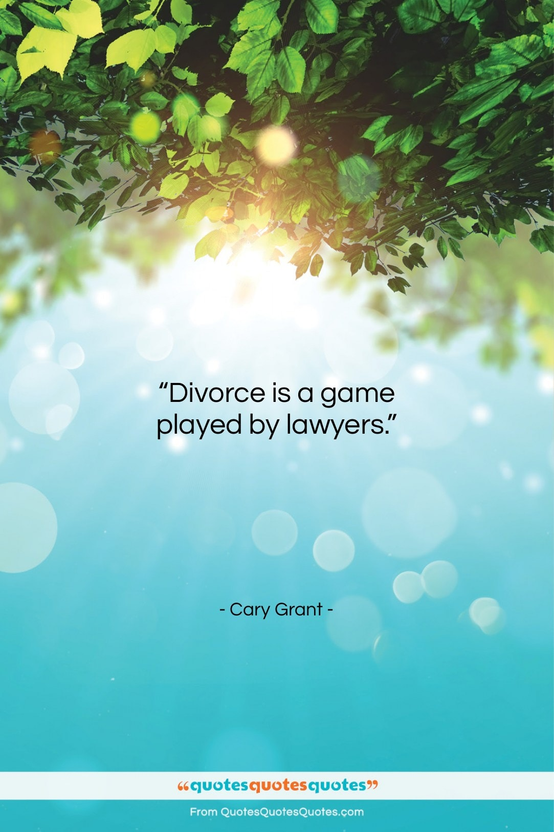 """Cary Grant quote: """"Divorce is a game played by lawyers….""""- at QuotesQuotesQuotes.com"""