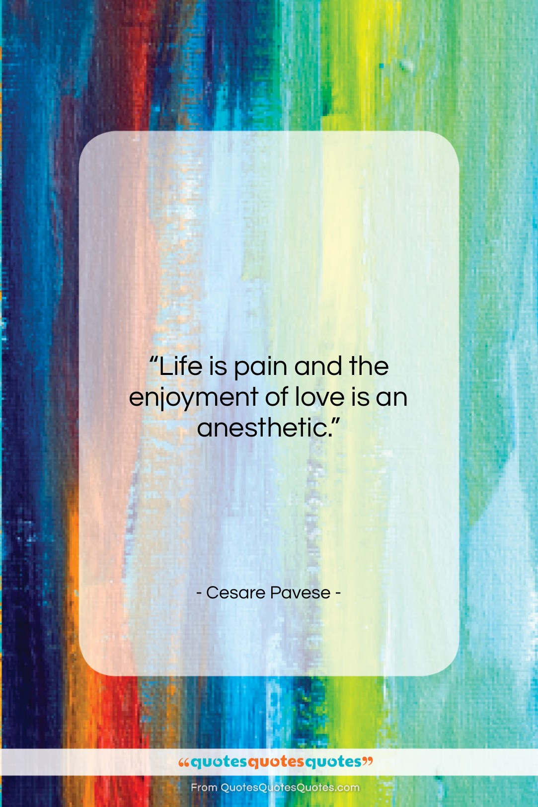 """Cesare Pavese quote: """"Life is pain and the enjoyment of…""""- at QuotesQuotesQuotes.com"""