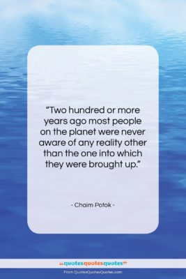 "Chaim Potok quote: ""Two hundred or more years ago most…""- at QuotesQuotesQuotes.com"