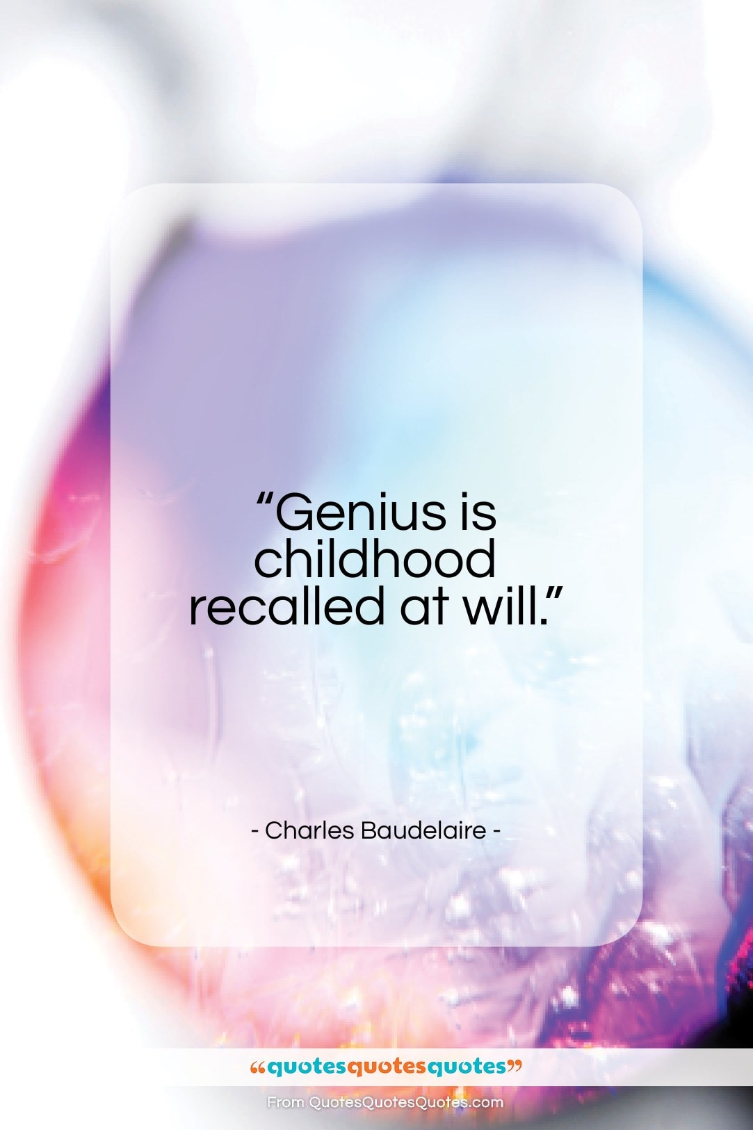 """Charles Baudelaire quote: """"Genius is childhood recalled at will…""""- at QuotesQuotesQuotes.com"""