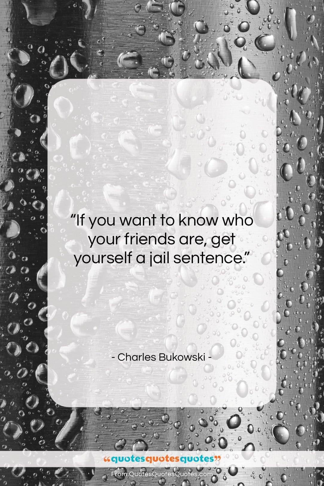 """Charles Bukowski quote: """"If you want to know who your…""""- at QuotesQuotesQuotes.com"""