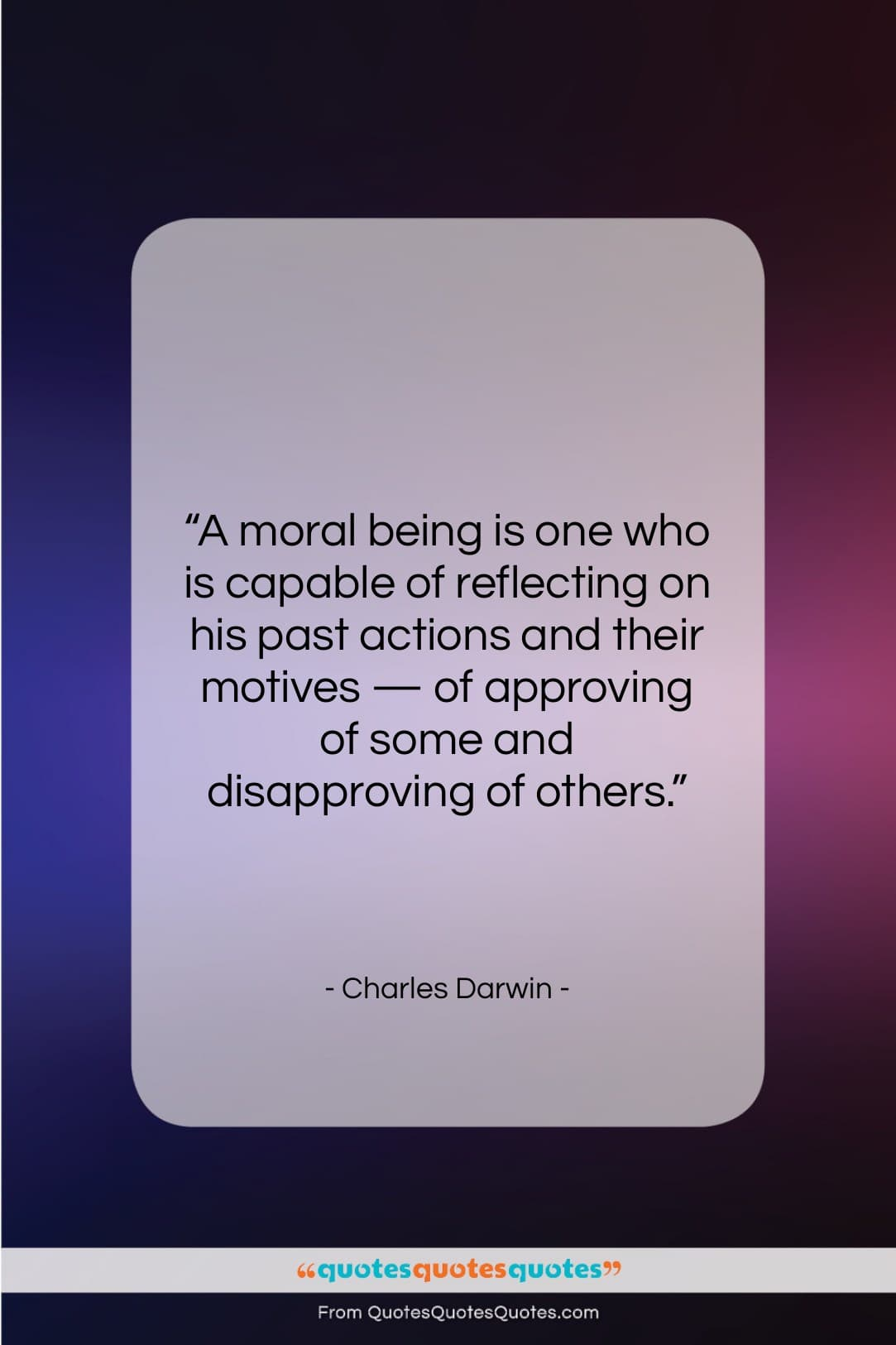 """Charles Darwin quote: """"A moral being is one who is…""""- at QuotesQuotesQuotes.com"""