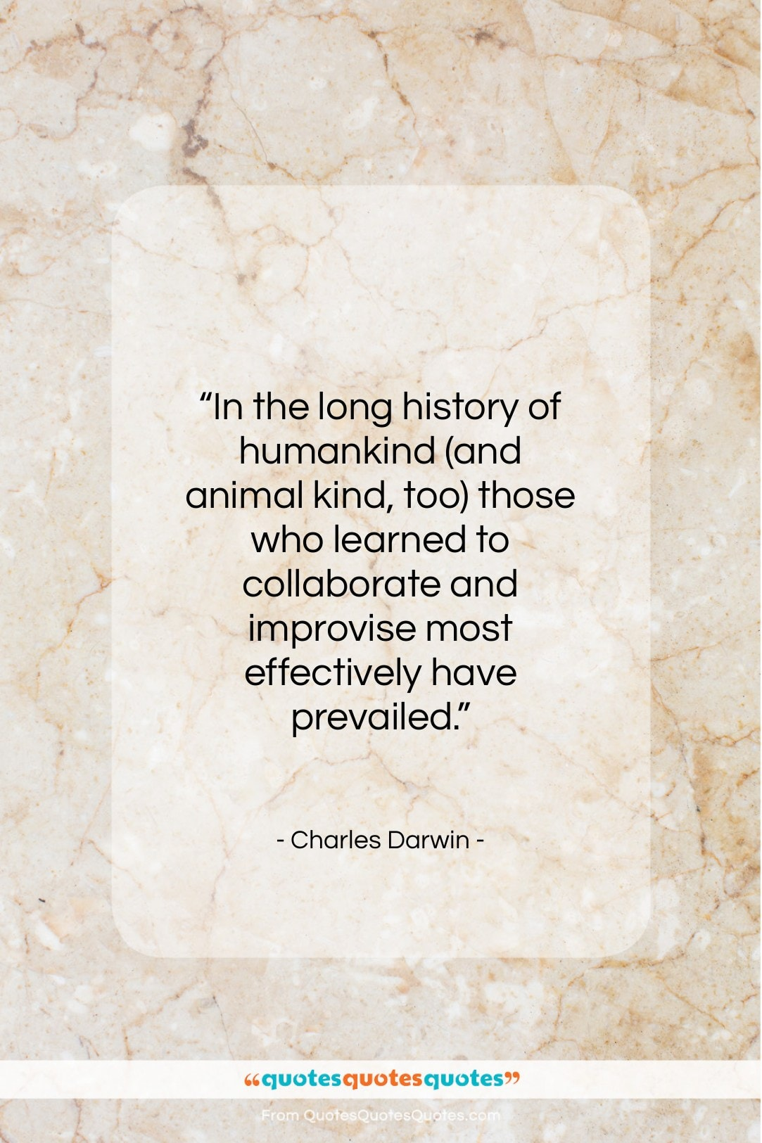 """Charles Darwin quote: """"In the long history of humankind (and…""""- at QuotesQuotesQuotes.com"""