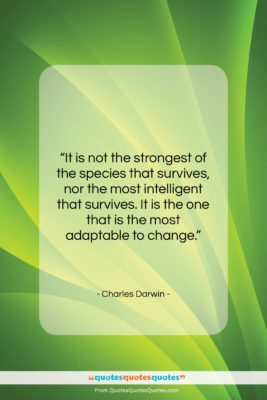"""Charles Darwin quote: """"It is not the strongest of the…""""- at QuotesQuotesQuotes.com"""