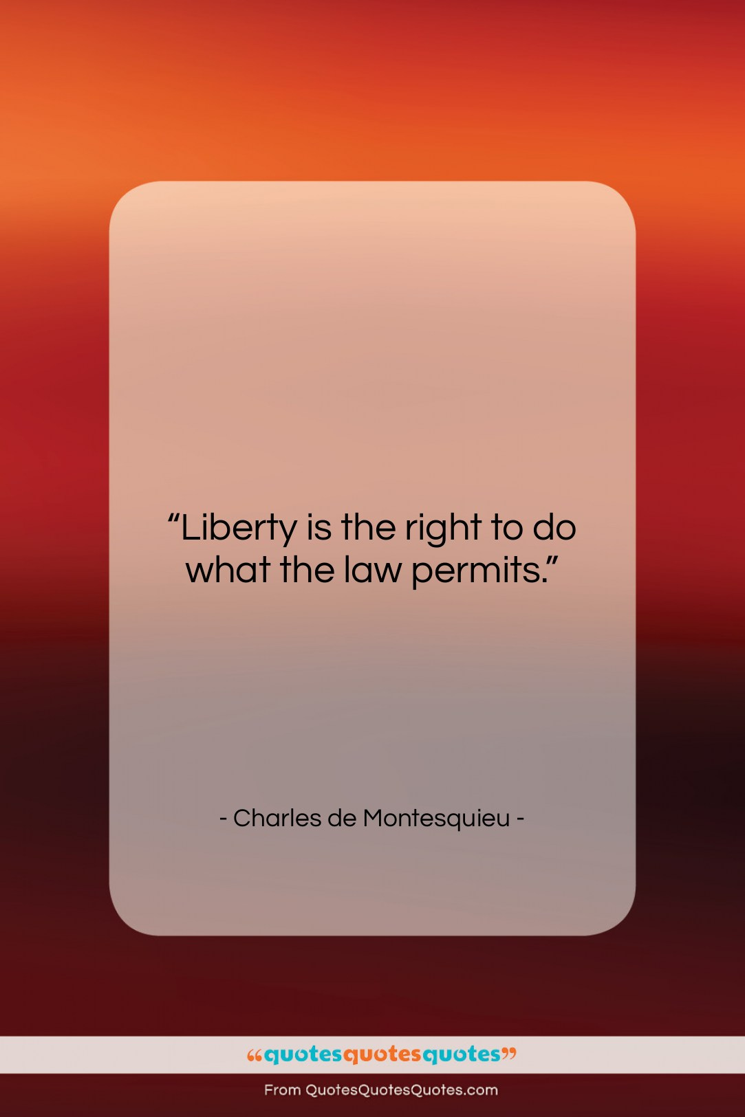 """Charles de Montesquieu quote: """"Liberty is the right to do what…""""- at QuotesQuotesQuotes.com"""
