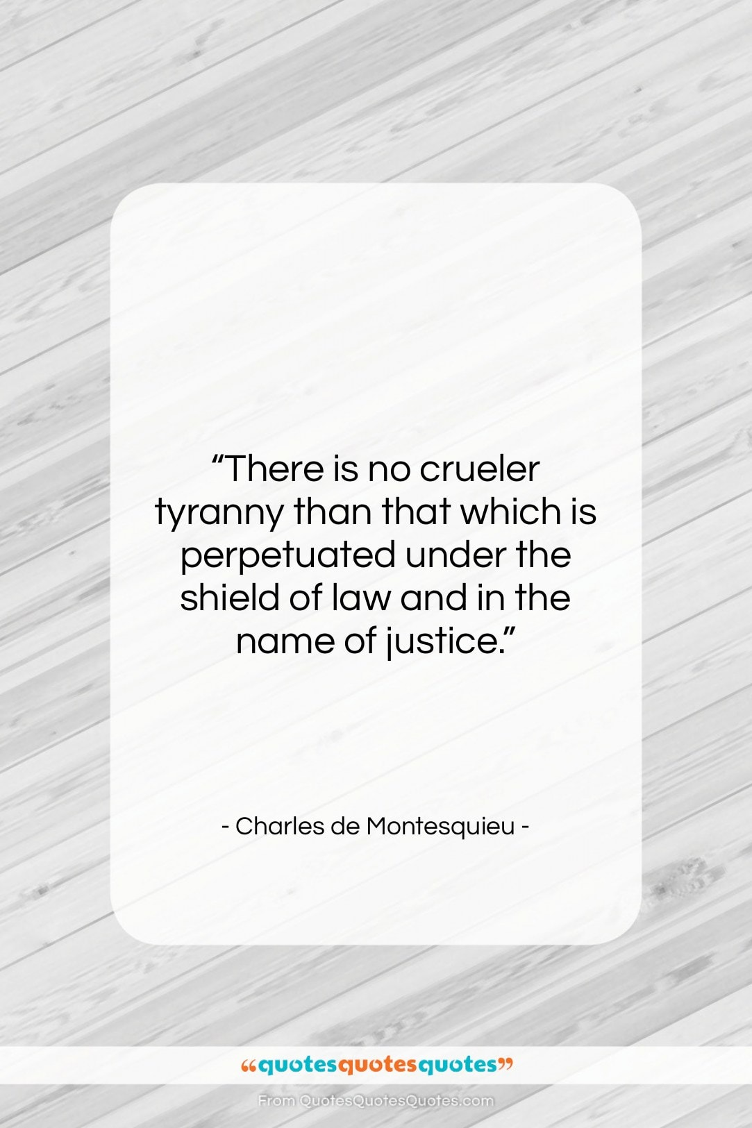 """Charles de Montesquieu quote: """"There is no crueler tyranny than that…""""- at QuotesQuotesQuotes.com"""