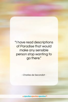 "Charles de Secondat quote: ""I have read descriptions of Paradise that…""- at QuotesQuotesQuotes.com"