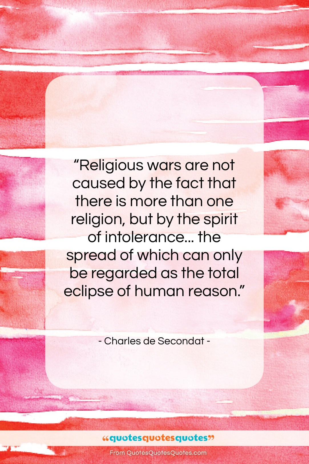 """Charles de Secondat quote: """"Religious wars are not caused by the…""""- at QuotesQuotesQuotes.com"""