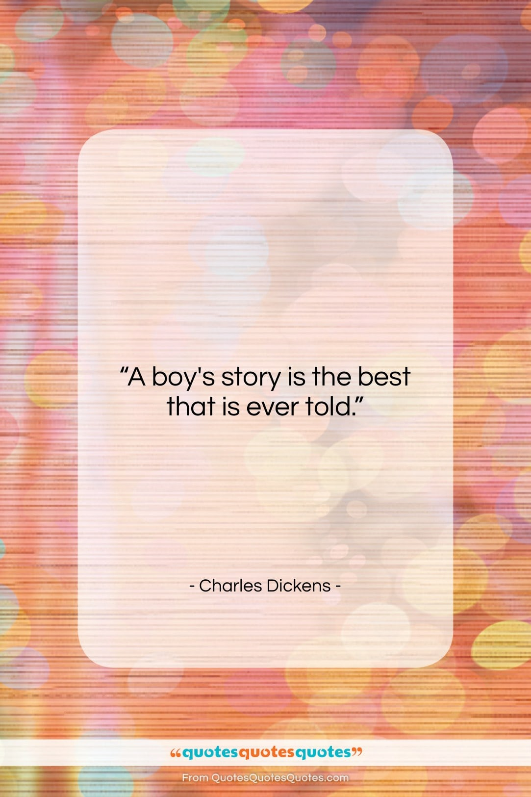 """Charles Dickens quote: """"A boy's story is the best that…""""- at QuotesQuotesQuotes.com"""