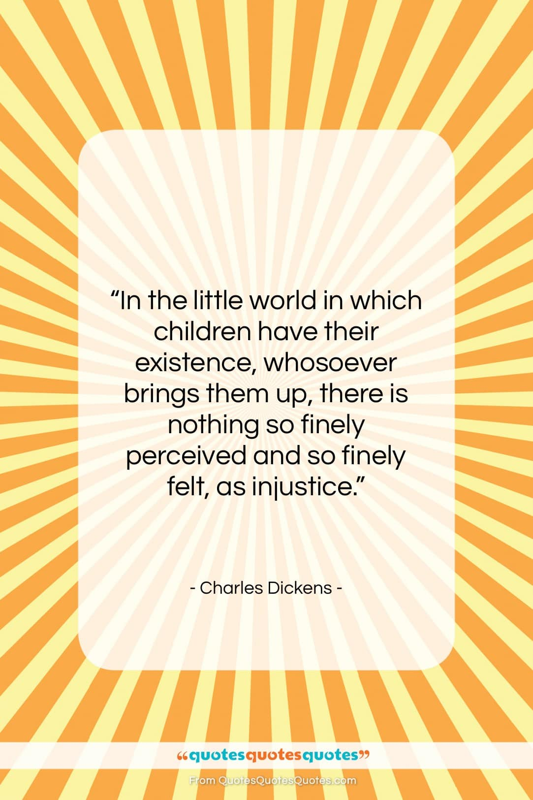 """Charles Dickens quote: """"In the little world in which children…""""- at QuotesQuotesQuotes.com"""