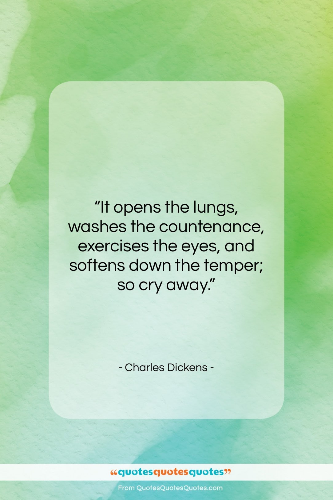 """Charles Dickens quote: """"It opens the lungs, washes the countenance,…""""- at QuotesQuotesQuotes.com"""