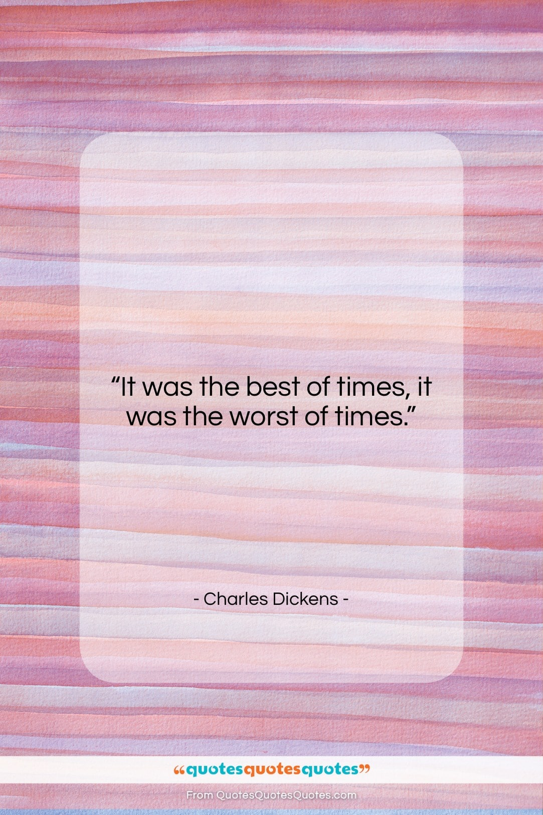 """Charles Dickens quote: """"It was the best of times, it…""""- at QuotesQuotesQuotes.com"""