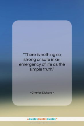 """Charles Dickens quote: """"There is nothing so strong or safe…""""- at QuotesQuotesQuotes.com"""