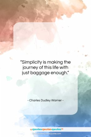 """Charles Dudley Warner quote: """"Simplicity is making the journey of this…""""- at QuotesQuotesQuotes.com"""