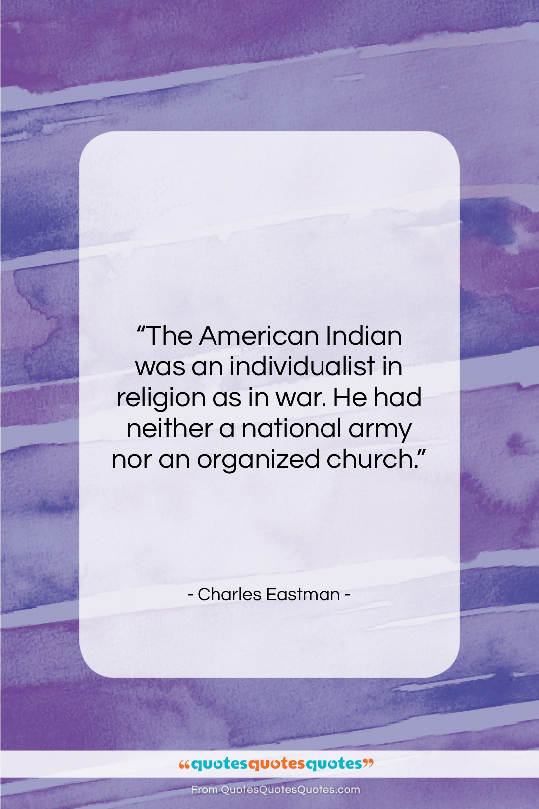 """Charles Eastman quote: """"The American Indian was an individualist in…""""- at QuotesQuotesQuotes.com"""