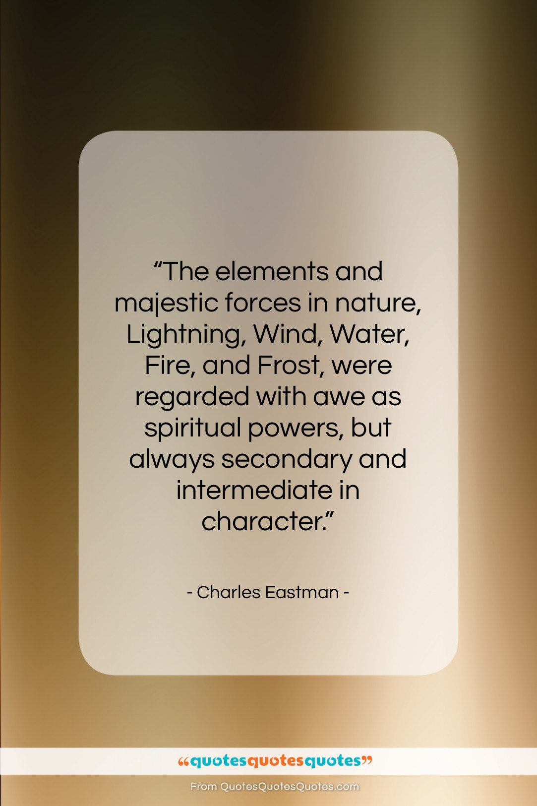 """Charles Eastman quote: """"The elements and majestic forces in nature,…""""- at QuotesQuotesQuotes.com"""