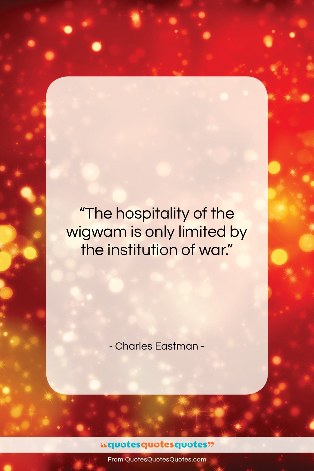 """Charles Eastman quote: """"The hospitality of the wigwam is only…""""- at QuotesQuotesQuotes.com"""